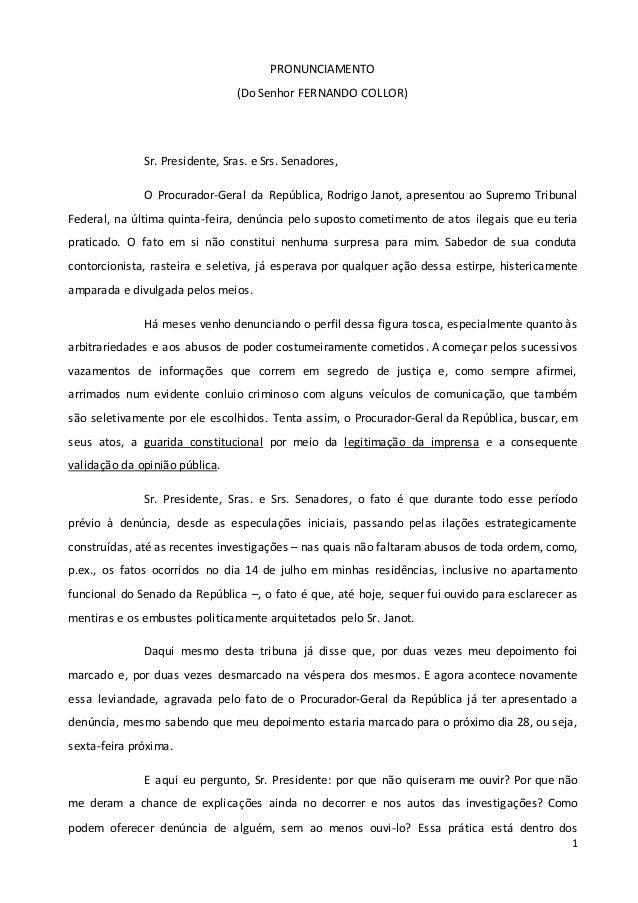 1 PRONUNCIAMENTO (Do Senhor FERNANDO COLLOR) Sr. Presidente, Sras. e Srs. Senadores, O Procurador-Geral da República, Rodr...