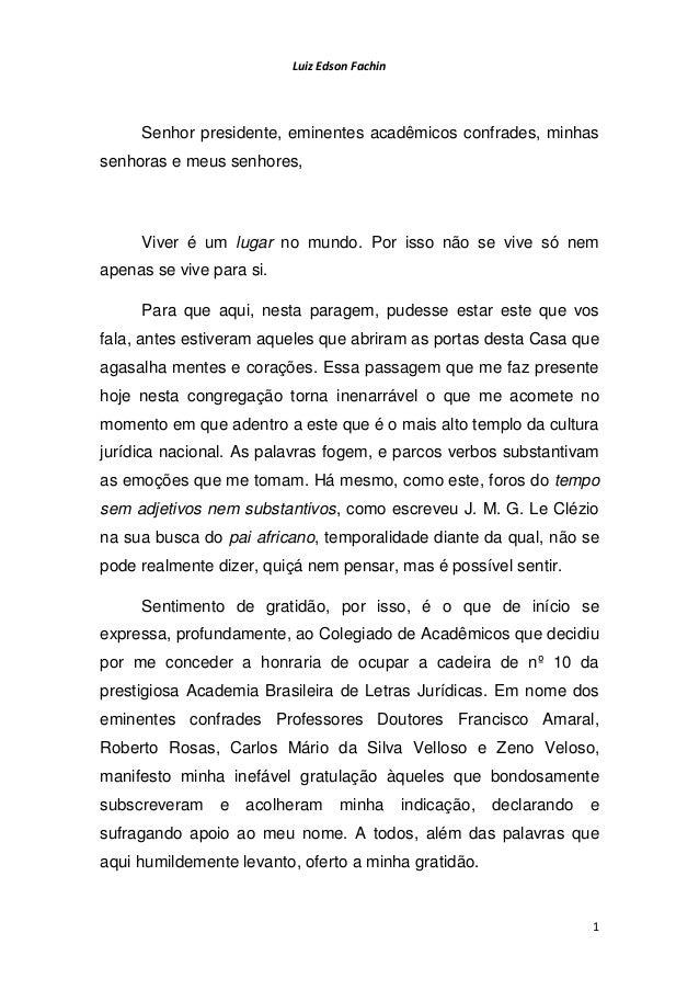 Luiz Edson Fachin 1 Senhor presidente, eminentes acadêmicos confrades, minhas senhoras e meus senhores, Viver é um lugar n...