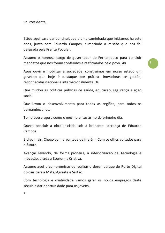 1 Sr. Presidente, Estou aqui para dar continuidade a uma caminhada que iniciamos há sete anos, junto com Eduardo Campos, c...