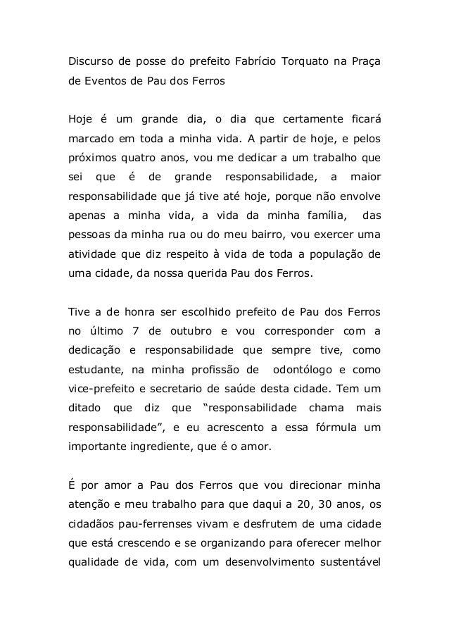 Discurso de posse do prefeito Fabrício Torquato na Praçade Eventos de Pau dos FerrosHoje é um grande dia, o dia que certam...