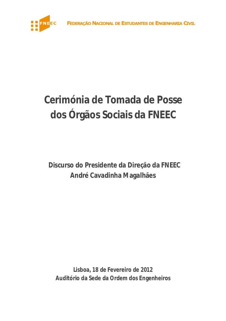 Cerimónia de Tomada de Posse dos Órgãos Sociais da FNEECDiscurso do Presidente da Direção da FNEEC       André Cavadinha M...