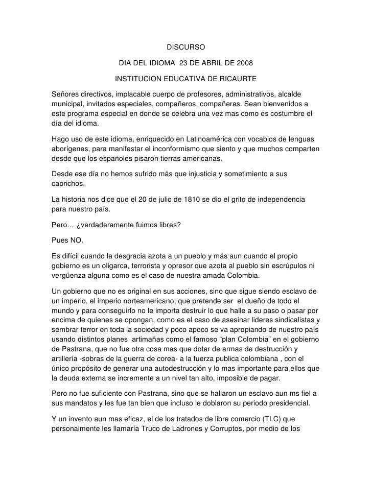 DISCURSO <br />DIA DEL IDIOMA  23 DE ABRIL DE 2008<br />INSTITUCION EDUCATIVA DE RICAURTE<br />Señores directivos, implaca...