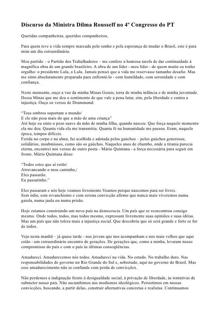 Discurso da Ministra Dilma Rousseff no 4º Congresso do PT Queridas companheiras, queridos companheiros,  Para quem teve a ...