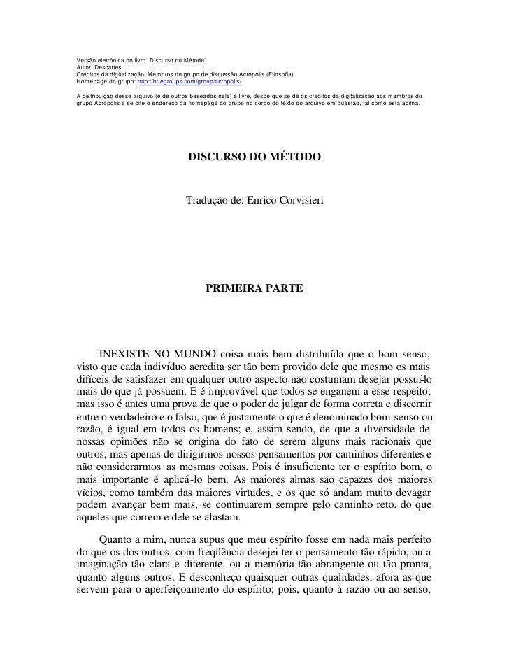 """Versão eletrônica do livro """"Discurso do Método""""Autor: DescartesCréditos da digitalização: Membros do grupo de discussão Ac..."""
