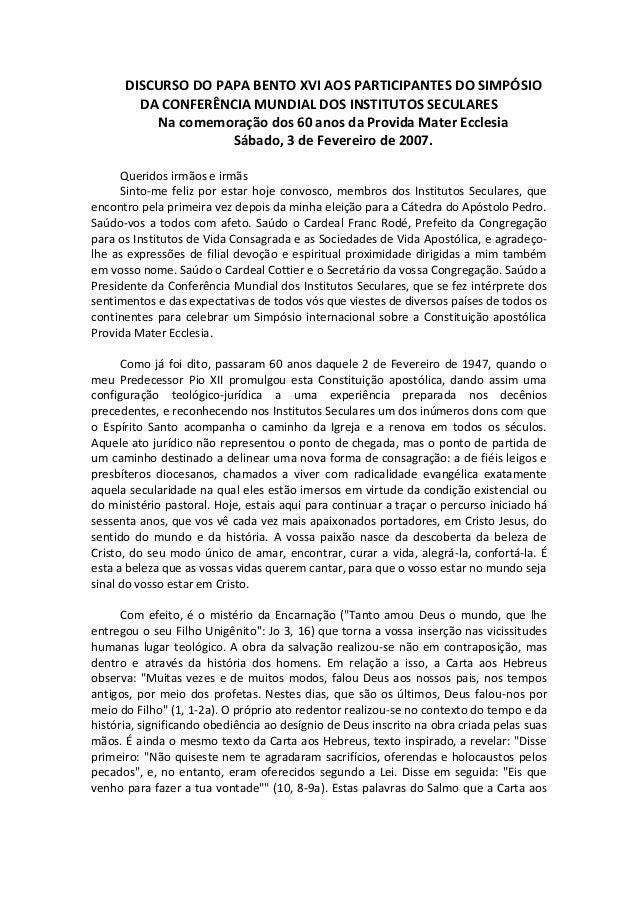 DISCURSO DO PAPA BENTO XVI AOS PARTICIPANTES DO SIMPÓSIODA CONFERÊNCIA MUNDIAL DOS INSTITUTOS SECULARESNa comemoração dos ...