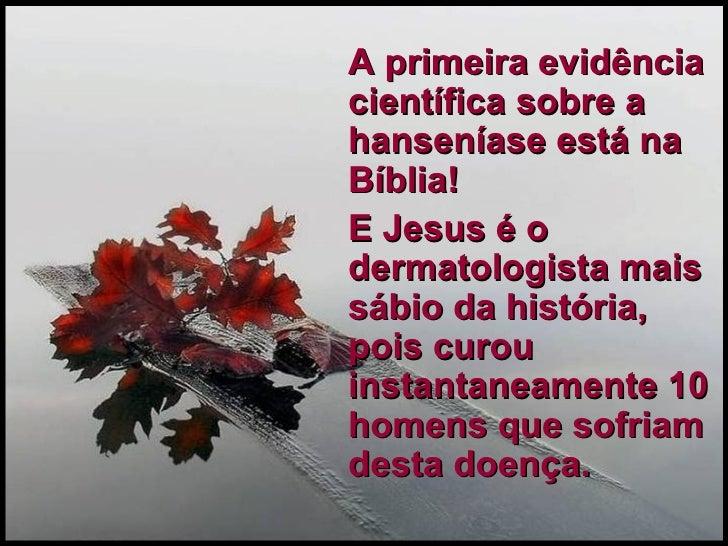 A primeira evidência científica sobre a hanseníase está na Bíblia!  E Jesus é o dermatologista mais sábio da história, poi...