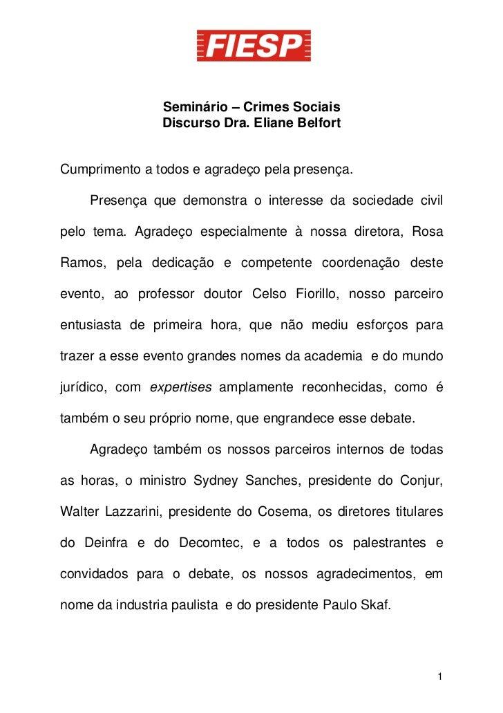 Seminário – Crimes Sociais                 Discurso Dra. Eliane Belfort   Cumprimento a todos e agradeço pela presença.   ...