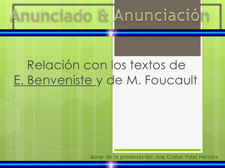 Relación con los textos deE. Benveniste y de M. Foucault.            Autor de la presentación: Ana Cristal Vidal Herrera