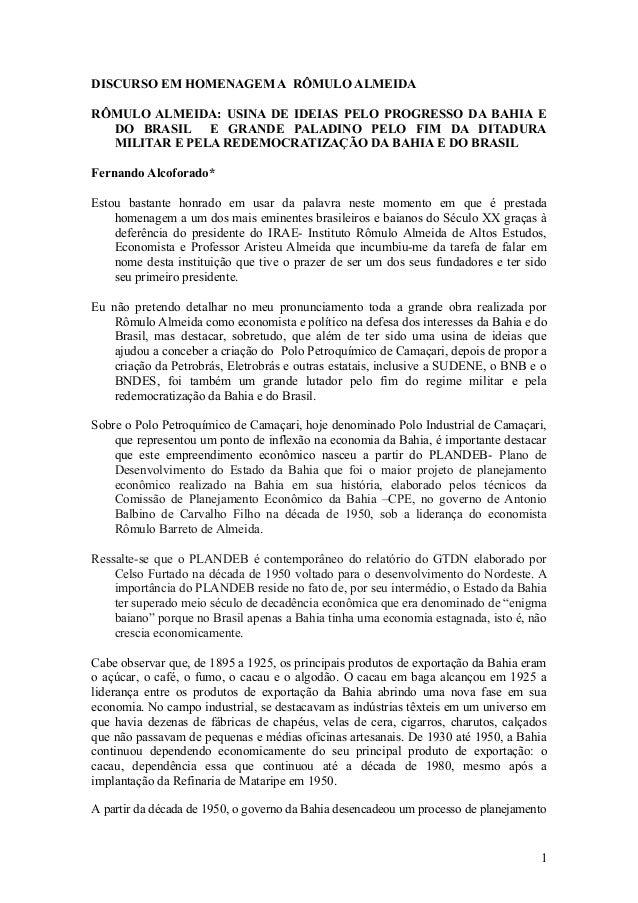 DISCURSO EM HOMENAGEM A RÔMULO ALMEIDA RÔMULO ALMEIDA: USINA DE IDEIAS PELO PROGRESSO DA BAHIA E DO BRASIL E GRANDE PALADI...