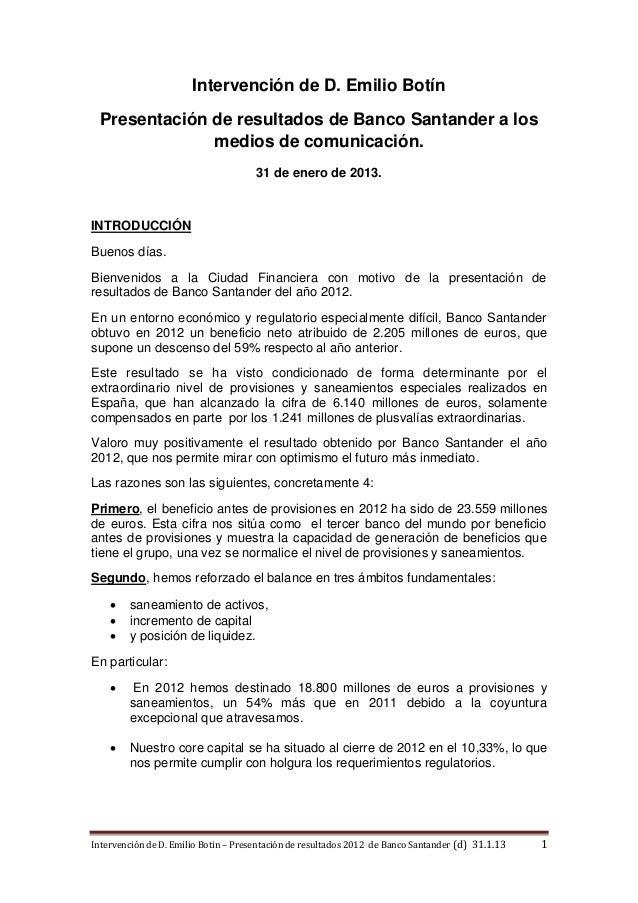 Intervención de D. Emilio Botín  Presentación de resultados de Banco Santander a los               medios de comunicación....