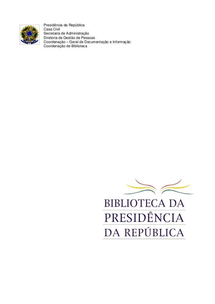 Presidência da RepúblicaCasa CivilSecretaria de AdministraçãoDiretoria de Gestão de PessoasCoordenação – Geral de Document...
