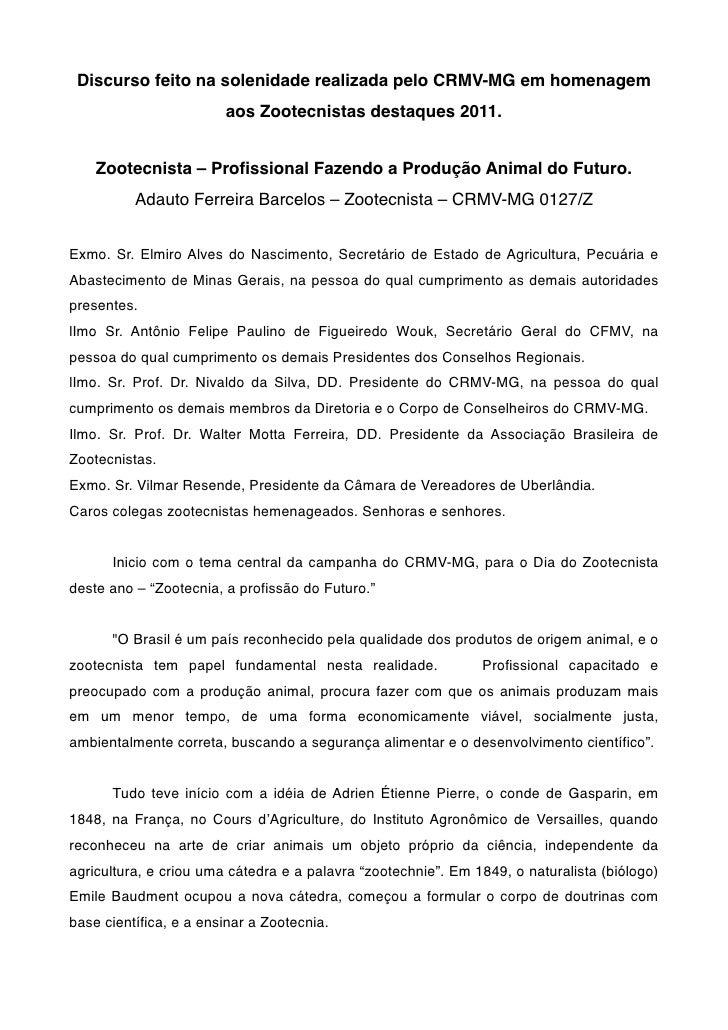 Discurso feito na solenidade realizada pelo CRMV-MG em homenagem                        aos Zootecnistas destaques 2011.  ...