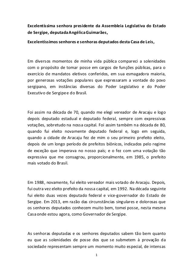 1 Excelentíssima senhora presidente da Assembleia Legislativa do Estado de Sergipe, deputadaAngélicaGuimarães, Excelentíss...