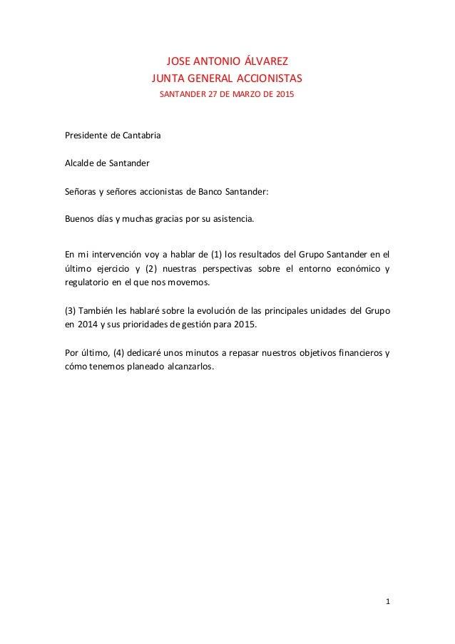 1 JOSE ANTONIO ÁLVAREZ JUNTA GENERAL ACCIONISTAS SANTANDER 27 DE MARZO DE 2015 Presidente de Cantabria Alcalde de Santande...