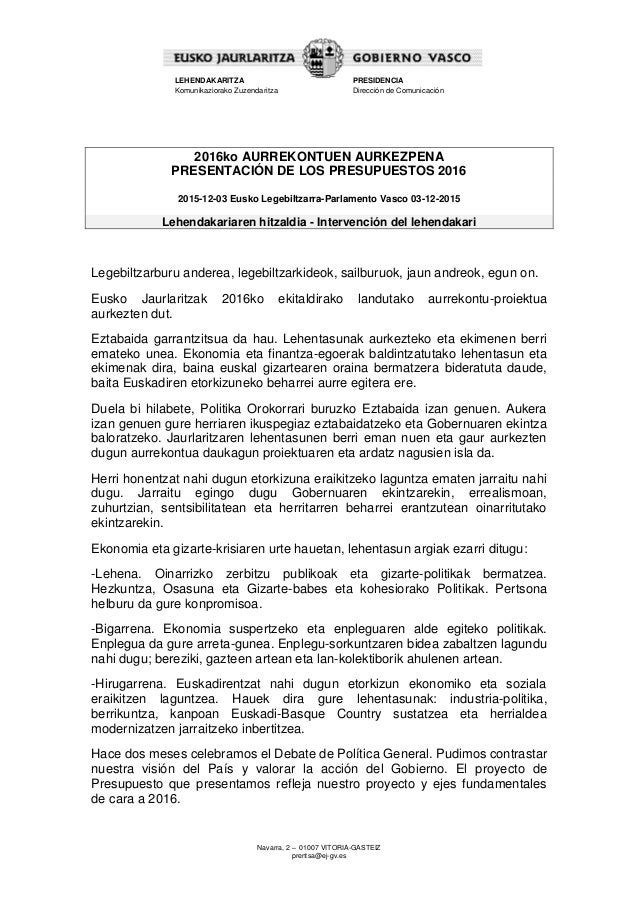 Navarra, 2 – 01007 VITORIA-GASTEIZ prentsa@ej-gv.es LEHENDAKARITZA Komunikaziorako Zuzendaritza PRESIDENCIA Dirección de C...