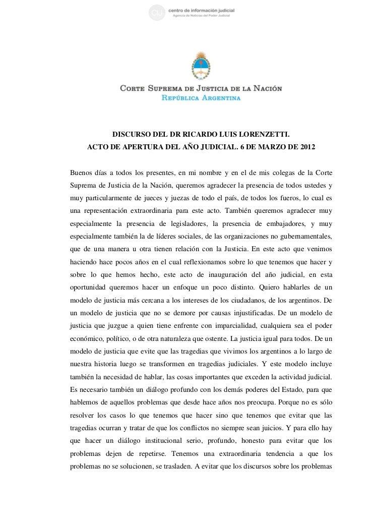 DISCURSO DEL DR RICARDO LUIS LORENZETTI.     ACTO DE APERTURA DEL AÑO JUDICIAL. 6 DE MARZO DE 2012Buenos días a todos los ...