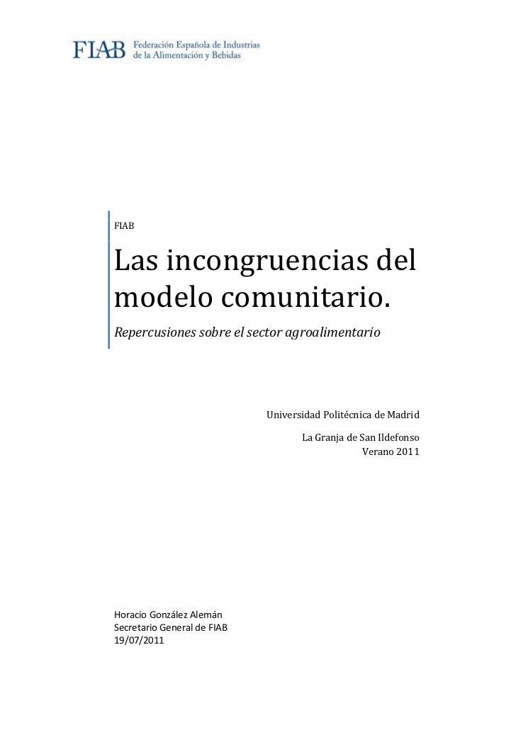 FIABLas incongruencias delmodelo comunitario.Repercusiones sobre el sector agroalimentario                             Uni...