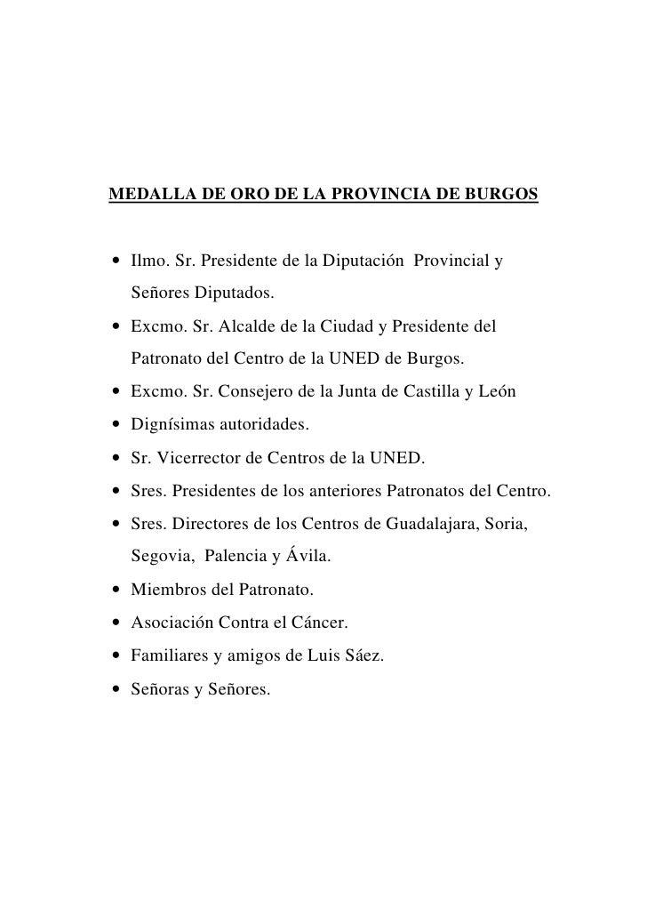 MEDALLA DE ORO DE LA PROVINCIA DE BURGOS• Ilmo. Sr. Presidente de la Diputación Provincial y  Señores Diputados.• Excmo. S...
