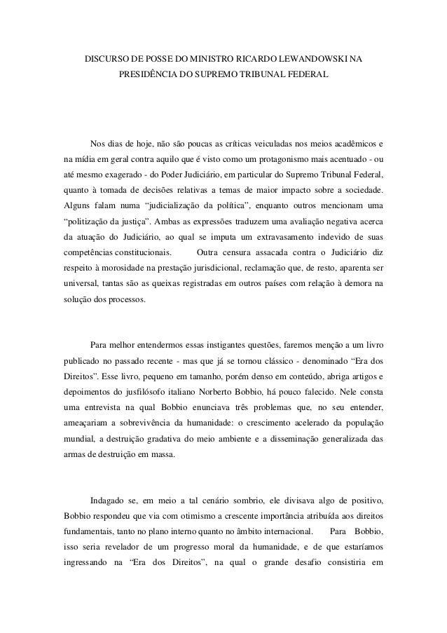 DISCURSO DE POSSE DO MINISTRO RICARDO LEWANDOWSKI NA  PRESIDÊNCIA DO SUPREMO TRIBUNAL FEDERAL  Nos dias de hoje, não são p...