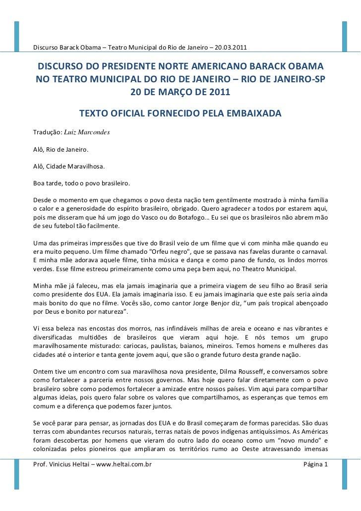 Discurso Barack Obama – Teatro Municipal do Rio de Janeiro – 20.03.2011DISCURSO DO PRESIDENTE NORTE AMERICANO BARACK OBAMA...