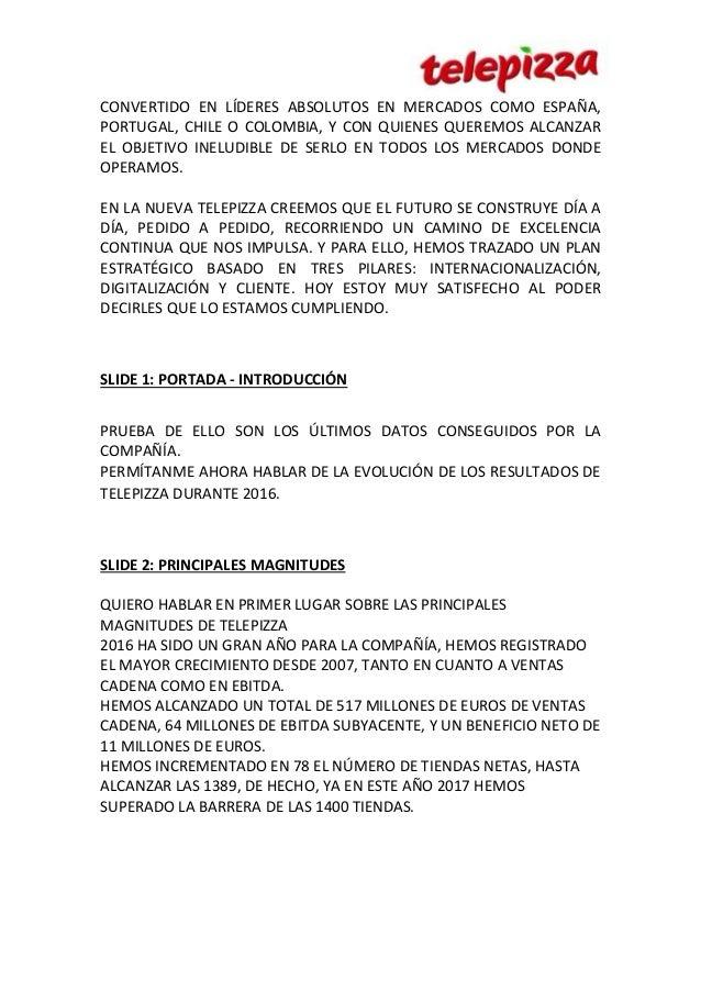CONVERTIDO EN LÍDERES ABSOLUTOS EN MERCADOS COMO ESPAÑA, PORTUGAL, CHILE O COLOMBIA, Y CON QUIENES QUEREMOS ALCANZAR EL OB...