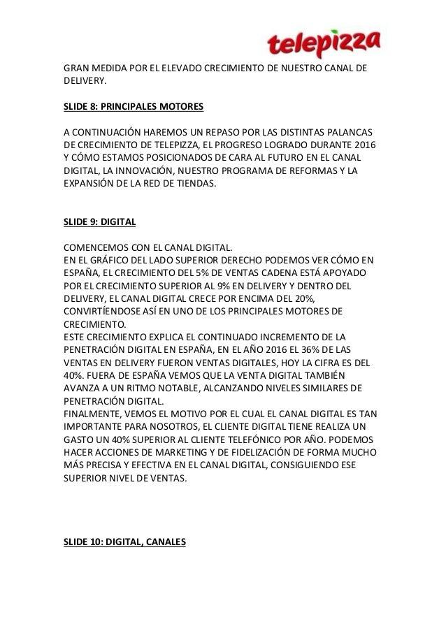 GRAN MEDIDA POR EL ELEVADO CRECIMIENTO DE NUESTRO CANAL DE DELIVERY. SLIDE 8: PRINCIPALES MOTORES A CONTINUACIÓN HAREMOS U...