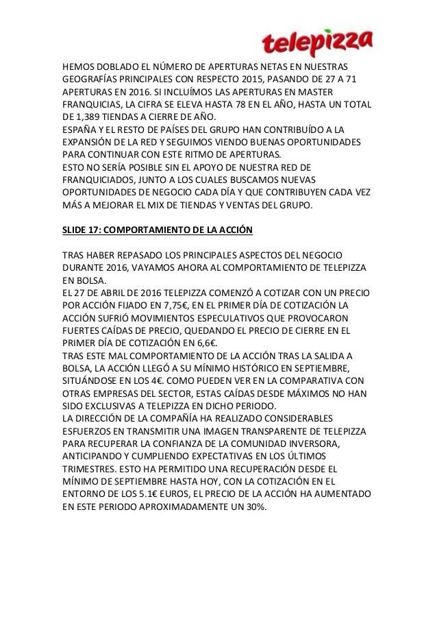 HEMOS DOBLADO EL NÚMERO DE APERTURAS NETAS EN NUESTRAS GEOGRAFÍAS PRINCIPALES CON RESPECTO 2015, PASANDO DE 27 A 71 APERTU...