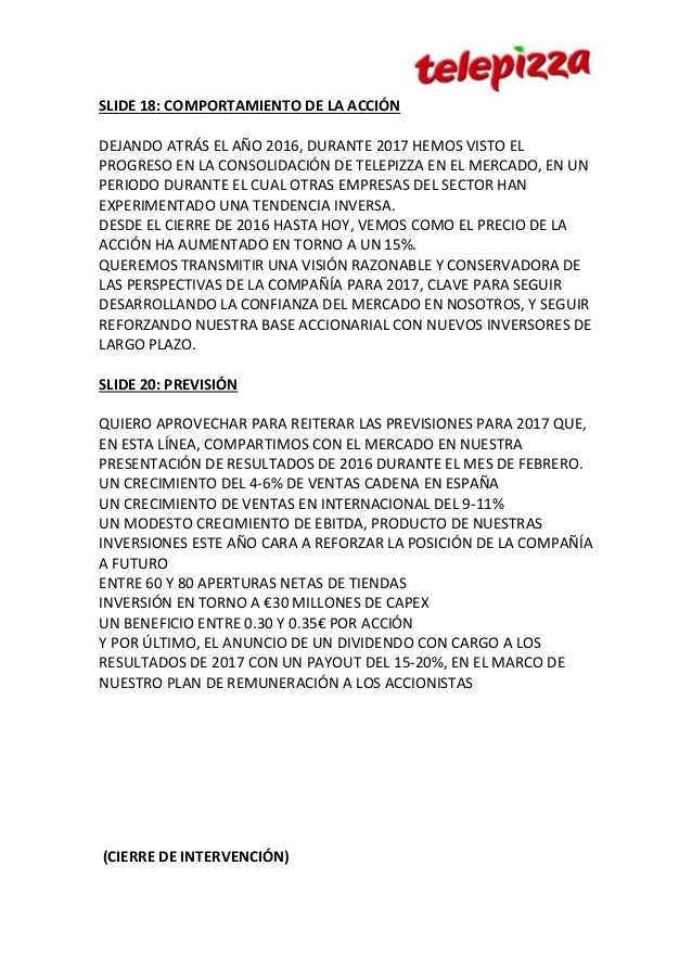 SLIDE 18: COMPORTAMIENTO DE LA ACCIÓN DEJANDO ATRÁS EL AÑO 2016, DURANTE 2017 HEMOS VISTO EL PROGRESO EN LA CONSOLIDACIÓN ...
