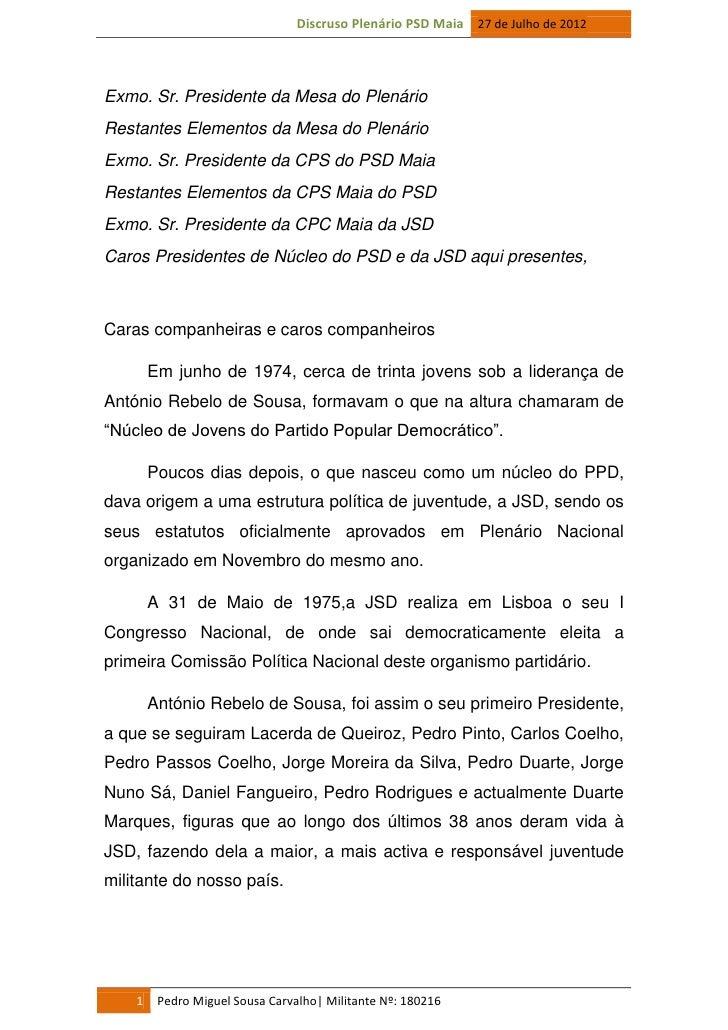 Discruso Plenário PSD Maia 27 de Julho de 2012Exmo. Sr. Presidente da Mesa do PlenárioRestantes Elementos da Mesa do Plená...