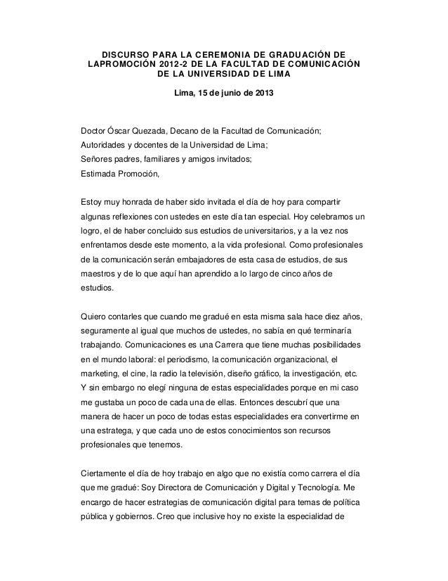 DISCURSO PARA LA CEREMONIA DE GRADUACIÓN DELAPROMOCIÓN 2012-2 DE LA FACULTAD DE COMUNICACIÓNDE LA UNIVERSIDAD DE LIMALima,...