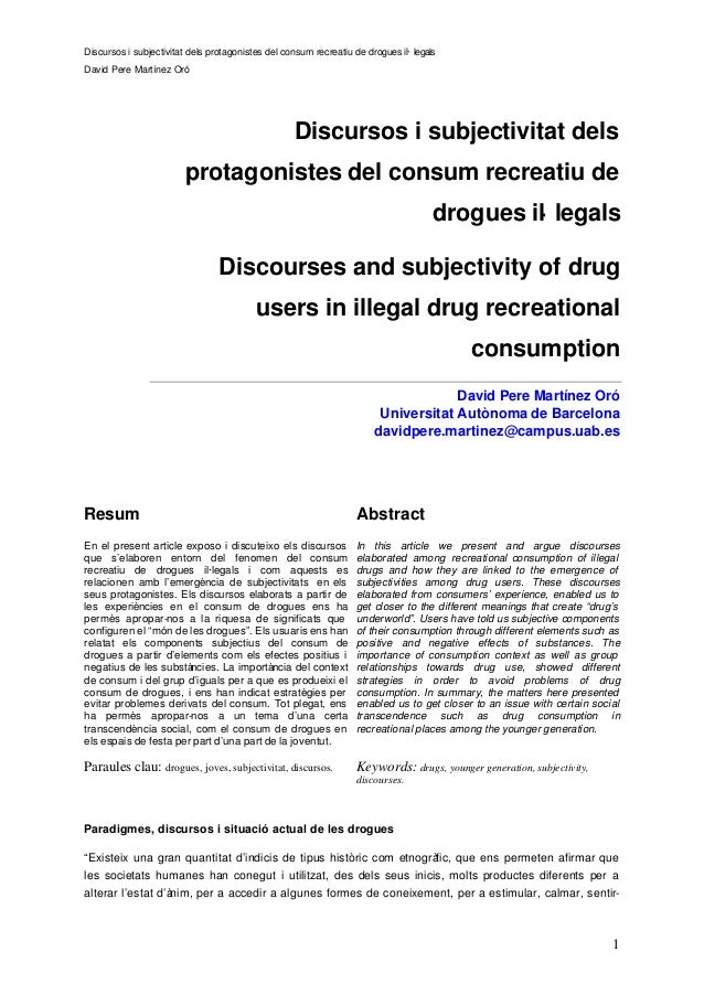 Discursos i subjectivitat dels protagonistes del consum recreatiu de drogues il· legals David Pere Martínez Oró 1 Discurso...