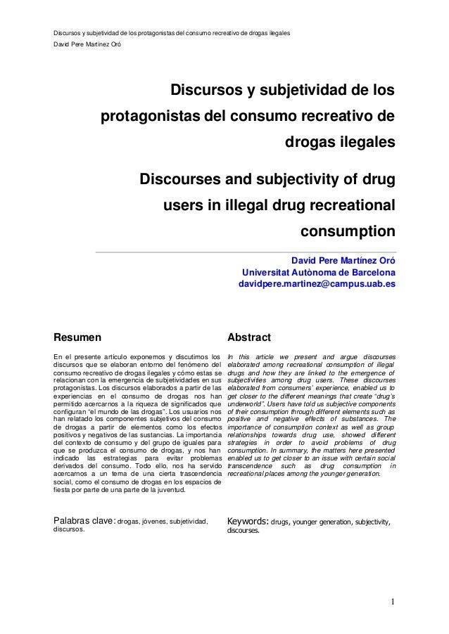 Discursos y subjetividad de los protagonistas del consumo recreativo de drogas ilegales David Pere Martínez Oró 1 Discurso...