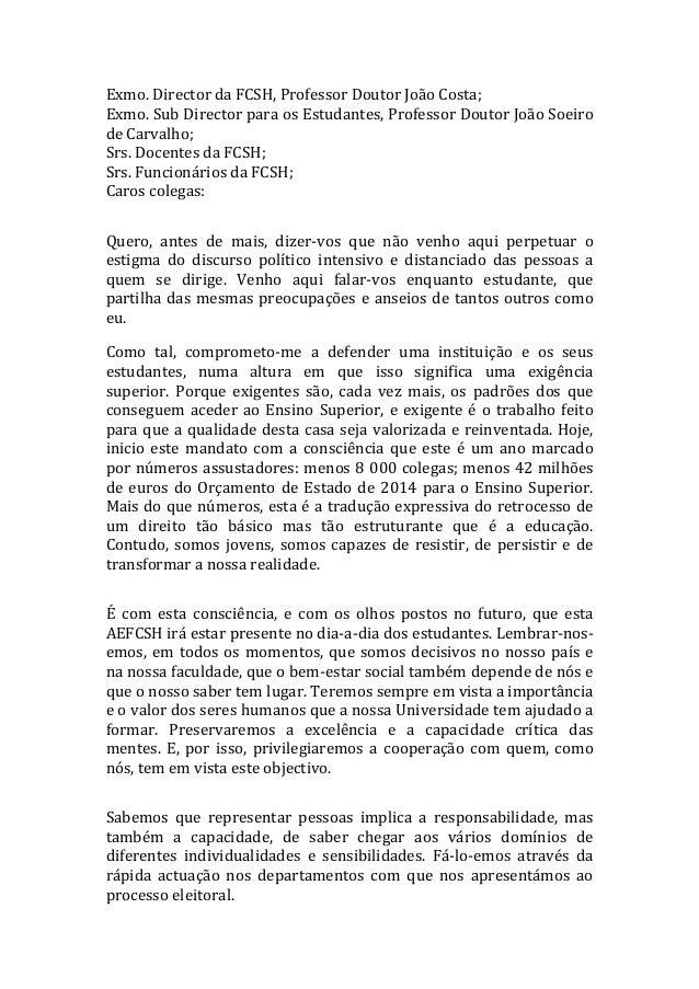 Exmo.  Director  da  FCSH,  Professor  Doutor  João  Costa;   Exmo.   Sub   Director   para   os ...