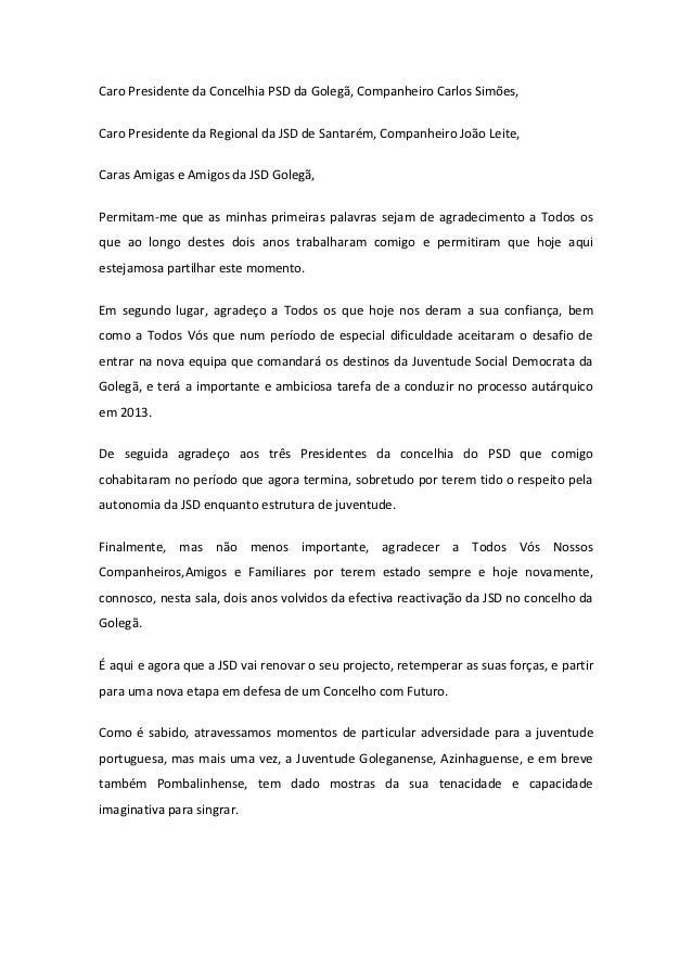 Caro Presidente da Concelhia PSD da Golegã, Companheiro Carlos Simões,Caro Presidente da Regional da JSD de Santarém, Comp...