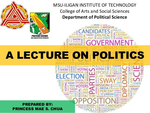 MSU-ILIGAN INSTITUTE OF TECHNOLOGY College of Arts and Social Sciences Department of Political Science  POLITICAL SCIENCE ...