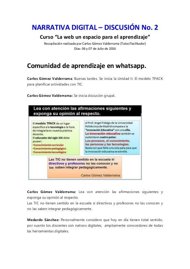 """NARRATIVA DIGITAL – DISCUSIÓN No. 2 Curso """"La web un espacio para el aprendizaje"""" Recopilación realizada por Carlos Gómez ..."""