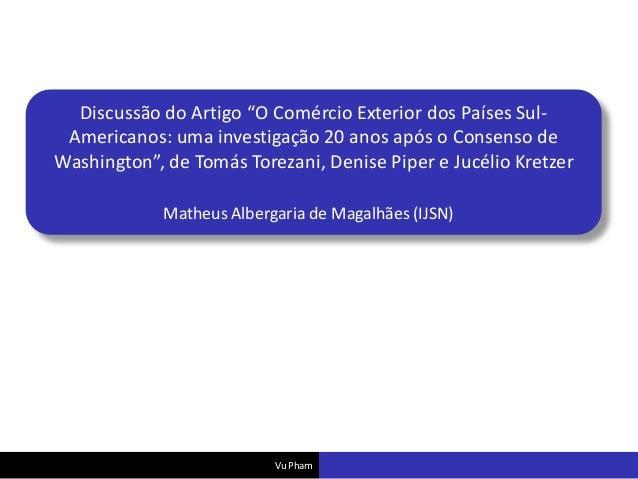 """Discussão do Artigo """"O Comércio Exterior dos Países SulAmericanos: uma investigação 20 anos após o Consenso de Washington""""..."""