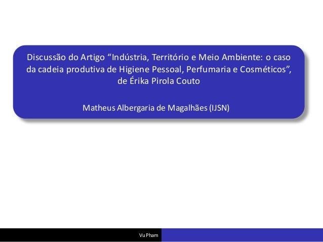 """Discussão do Artigo """"Indústria, Território e Meio Ambiente: o caso da cadeia produtiva de Higiene Pessoal, Perfumaria e Co..."""