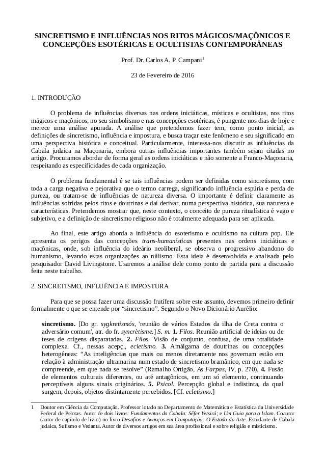 SINCRETISMO E INFLUÊNCIAS NOS RITOS MÁGICOS/MAÇÔNICOS E CONCEPÇÕES ESOTÉRICAS E OCULTISTAS CONTEMPORÂNEAS Prof. Dr. Carlos...