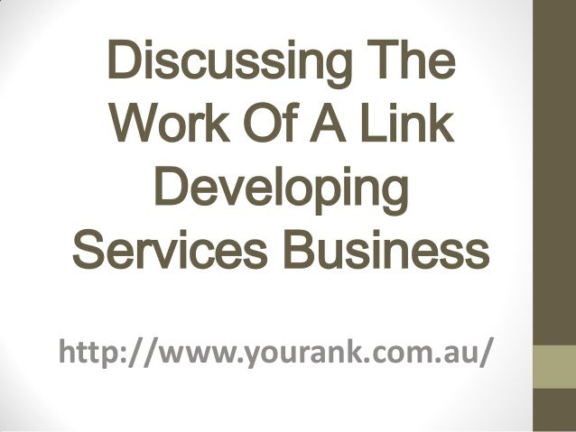 Discussing The Work Of A Link   DevelopingServices Businesshttp://www.yourank.com.au/