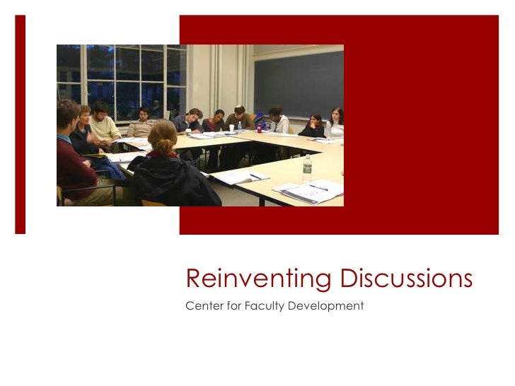 Reinventing DiscussionsCenter for Faculty Development