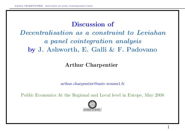 Arthur CHARPENTIER - discussion on panel cointegration tests Discussion of Decentralisation as a constraint to Leviahan a ...
