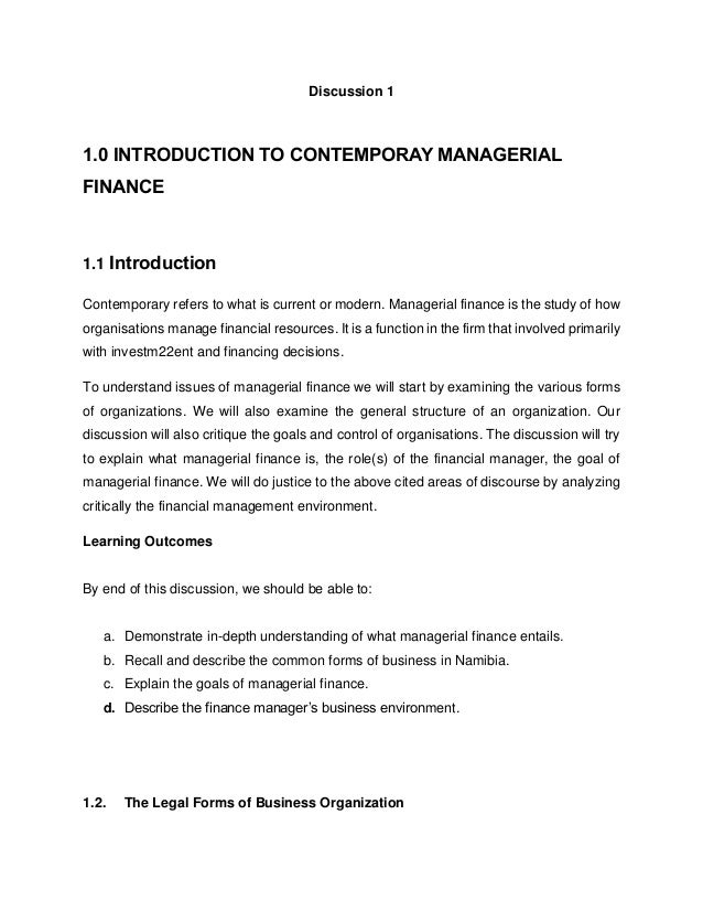Discussion 1 1.0 INTRODUCTION TO CONTEMPORAY MANAGERIAL FINANCE 1.1 Introduction Contemporary refers to what is current or...