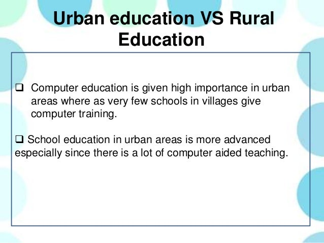 pedagogical differences in urban and rural ghanaian schools Unesco/international institute for educational planning  school facilities in  selected african countries 4  urban/rural disparities in learning achievement.