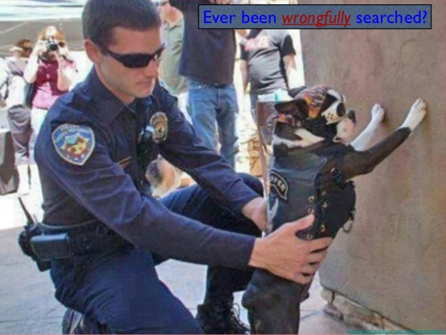 Ever been wrongfully searched?  http://www.flickr.com/photos/28111950@N00/9538649041/