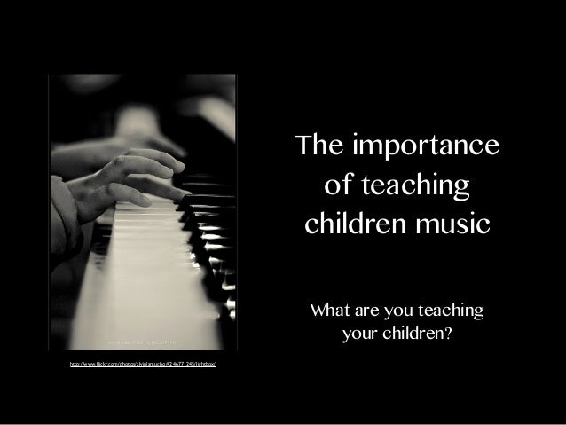 The importance of teaching children music What are you teaching your children? http://www.flickr.com/photos/alvinlamucho/42...