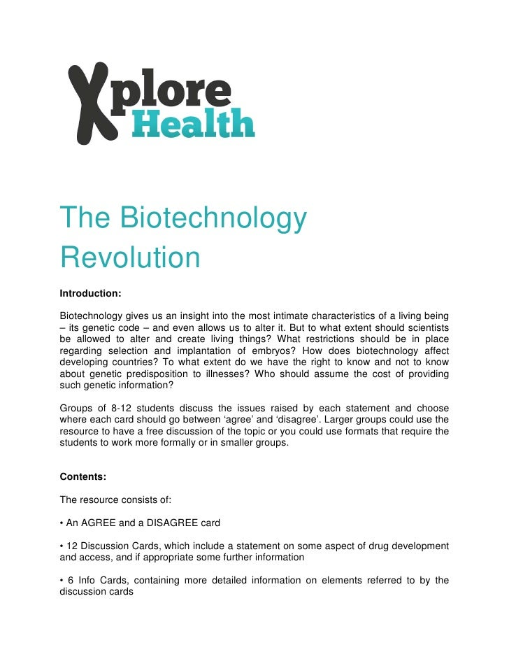 The BiotechnologyRevolutionIntroduction:Biotechnology gives us an insight into the most intimate characteristics of a livi...