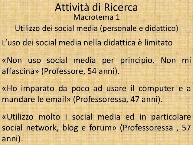 Attività di Ricerca Macrotema 1 Utilizzo dei social media (personale e didattico) L'uso dei social media nella didattica è...