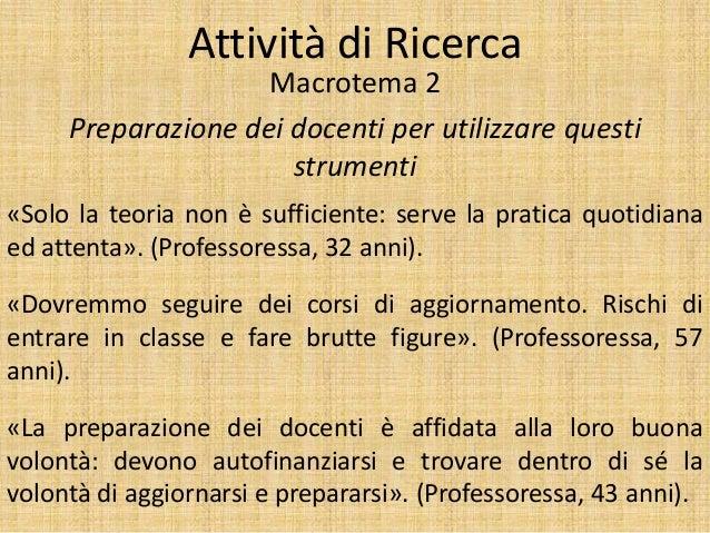 Attività di Ricerca Macrotema 2 Preparazione dei docenti per utilizzare questi strumenti «Solo la teoria non è sufficiente...