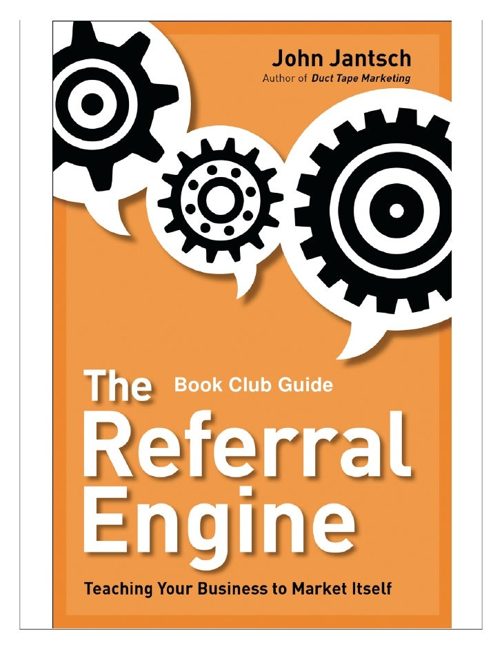 The Referral Engine – Teaching Your Business How To Market Itself                                        Book Club Guide  ...
